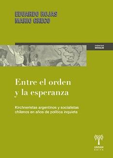 ENTRE EL ORDEN Y LA ESPERANZA GRECO_ROJAS 300