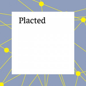 PLACTED